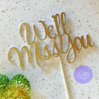 Well Miss You Cake Topper