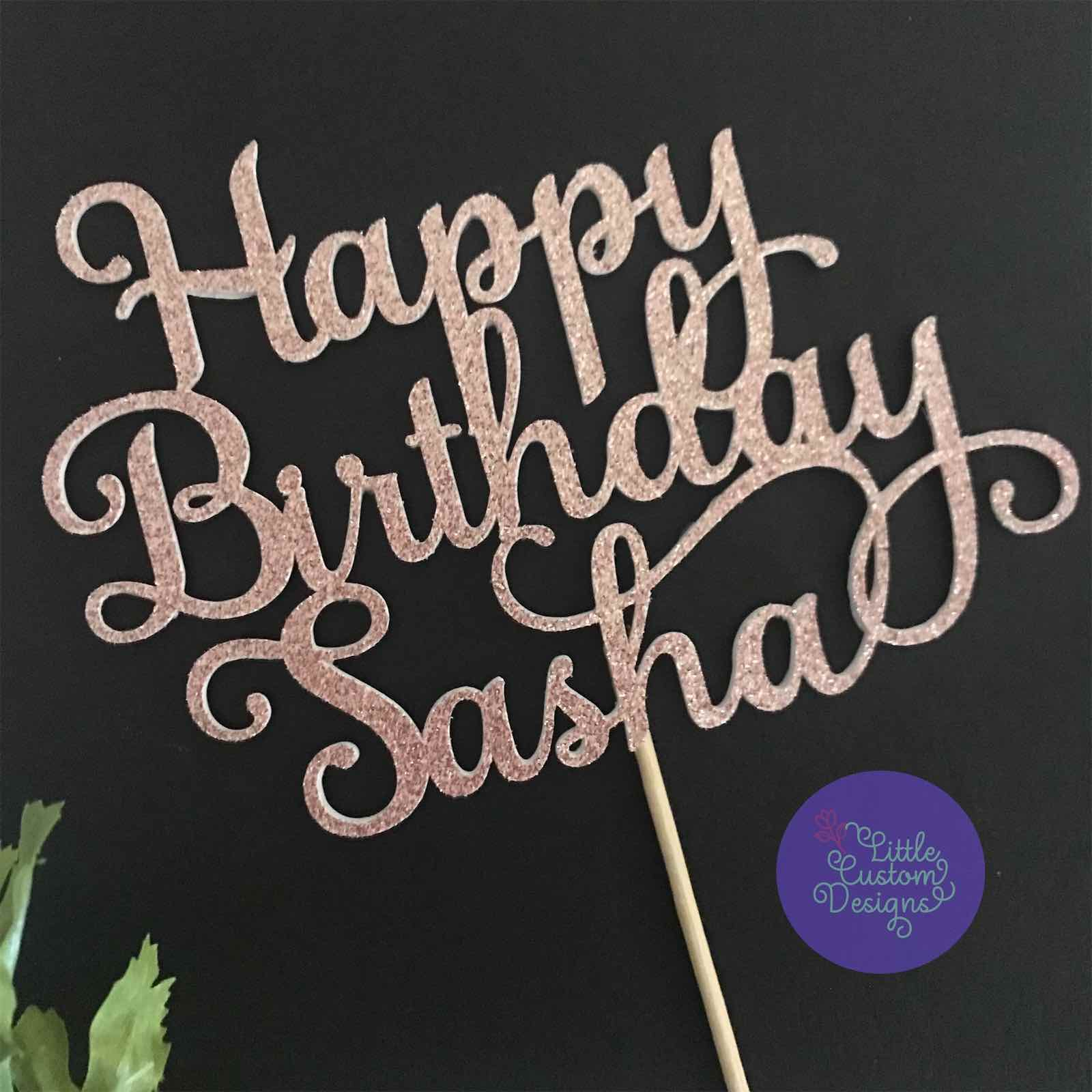 Happy Birthday With Name Script Font Cake Topper