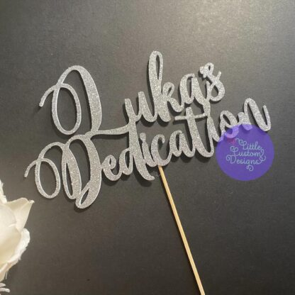 Dedication with Name Cake Topper
